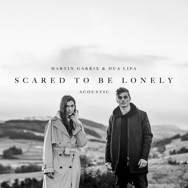Scared to Be Lonely (Acoustic Version)