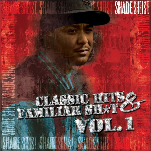 Shade Sheist Classic Hits & Familiar Sh*t Vol. 1 album cover