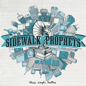 These Simple Truths - Sidewalk Prophets