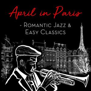 April in Paris - Romantic Jazz & Easy Classics