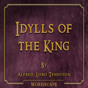 Idylls of the King (By Alfred, Lord Tennyson) Audiobook