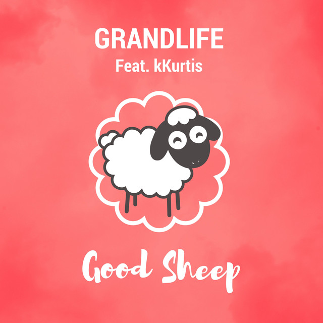 Grandlife feat kKurtis - Good Sheep image cover