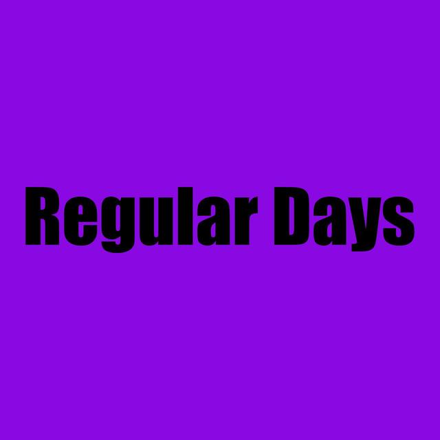 Regular Days