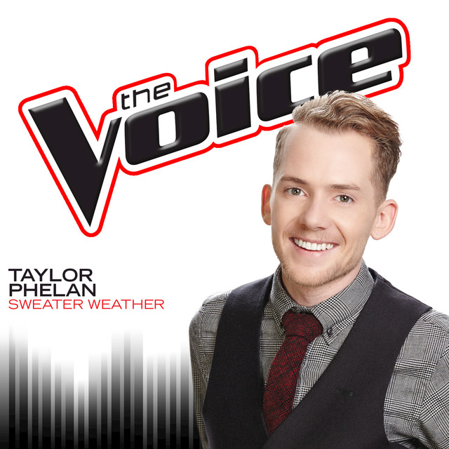 Sweater Weather The Voice Performance By Taylor Phelan On Spotify
