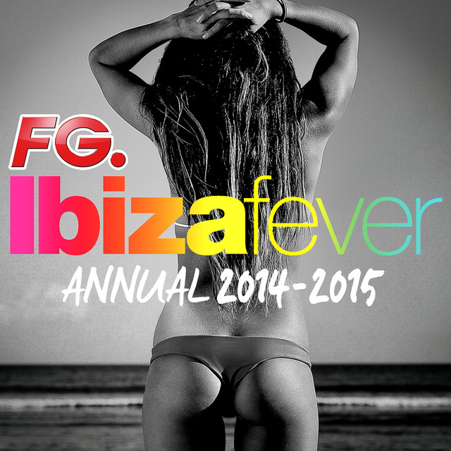 Ibiza Fever Annual 2014 - 2015 (by FG)
