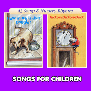 How Much Is That Doggie? & Hickory Dickory Dock - Children Songs