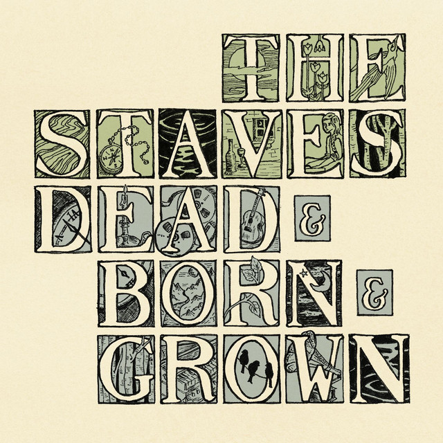 Dead Born Grown By The Staves On Spotify