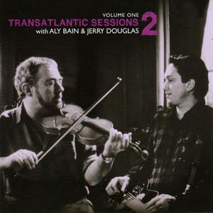 Transatlantic Sessions - Series 2, Vol. One