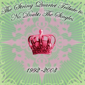 The String Quartet Tribute to No Doubt: The Singles 1992 - 2003 Albumcover
