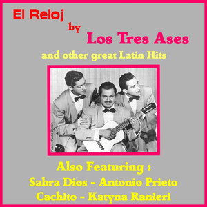 El Reloj by Los Tres Ases and Other Great Mexican Hits album