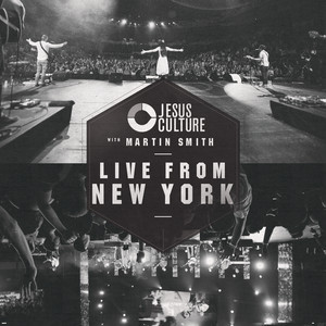 Live From New York - Jesus Culture