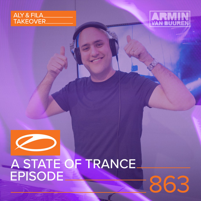A State Of Trance Episode 863 (Aly & Fila Take-Over + XXL Guest Mix)