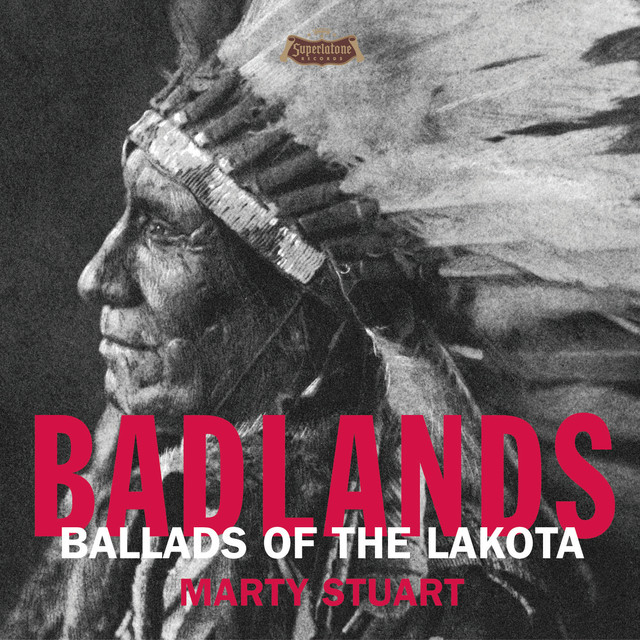 Badlands - Ballads Of The Lakota