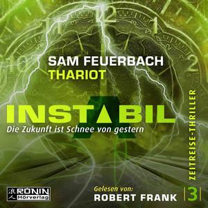 Die Zukunft ist Schnee von gestern - Instabil, Band 3 (Ungekürzt) Audiobook