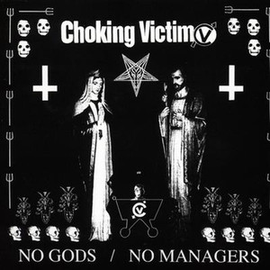 No Gods / No Managers - Choking Victim