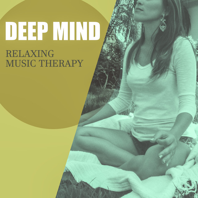 Deep Mind – Relaxing Music Therapy (Pure Meditation Collection) by