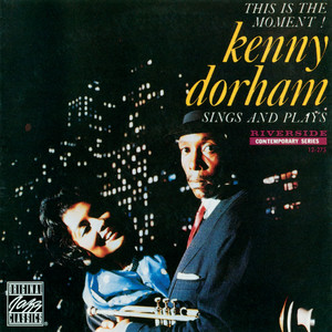 Kenny Dorham Sings And Plays: This Is The Moment! album