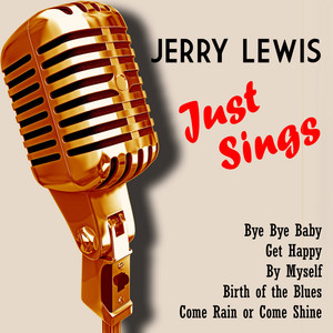 Jerry Lewis Just Sings (Digitally Remastered)