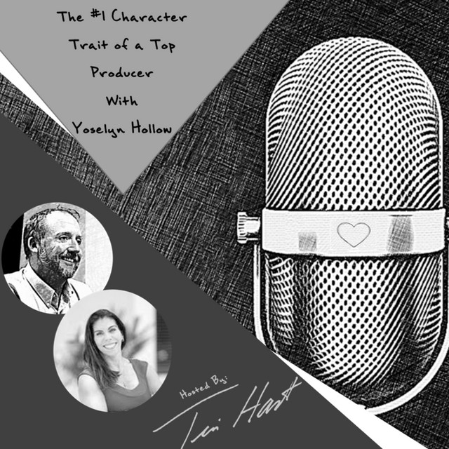 Ep. 15 The #1 Character Trait of a Top Producer With Yoselyn Hollow