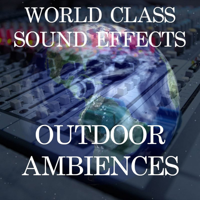 World Class Sound Effects 1 - Outdoor Ambiences by World Class Sound