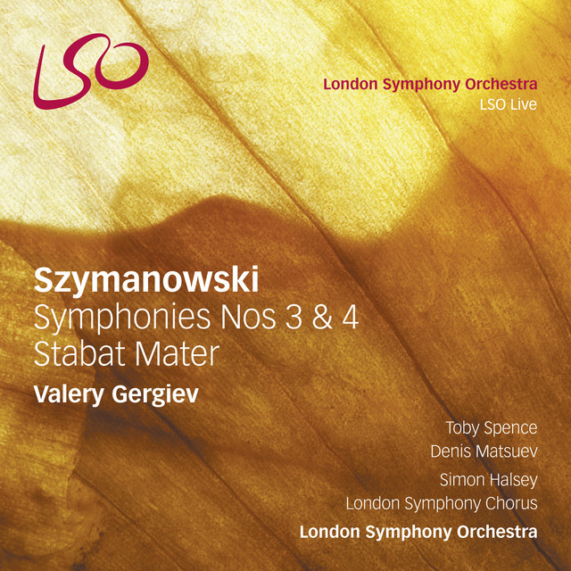Szymanowski: Symphonies Nos 3 & 4, Stabat Mater