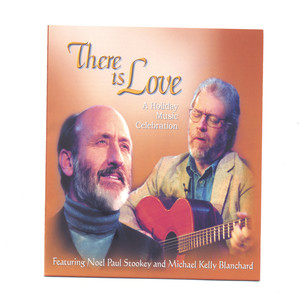 There Is Love - A Holiday Music Celebration - Paul Stookey