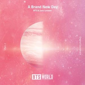 BTS, Zara Larsson - A Brand New Day (BTS World Original Soundtrack) [Pt. 2]