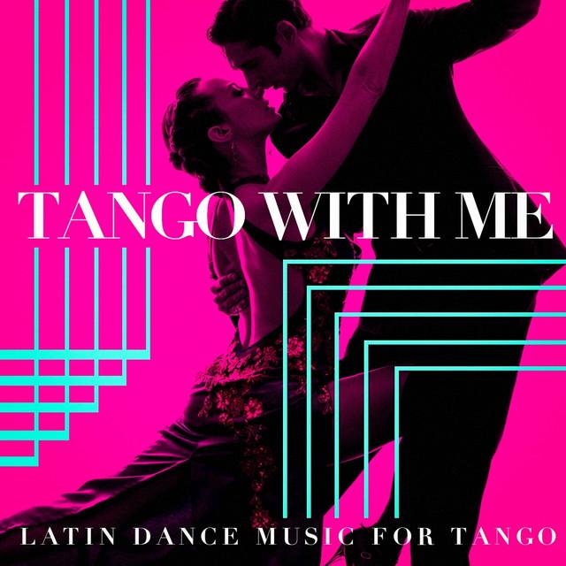 Tango with me - Latin Dance Music for Tango