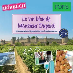 Pons Hörbuch Französisch: Le vin bleu de Monsieur Dupont (20 landestypische Kurzgeschichten zum Französischlernen) Audiobook