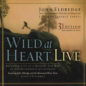 Wild at Heart Live (Third Edition): Session 07 - Spiritual Warfare Audiobook