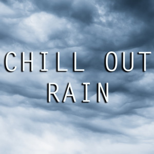Chill Out Rain Albumcover