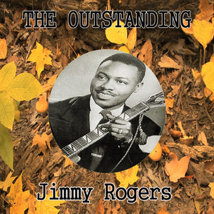 The Outstanding Jimmy Rogers album