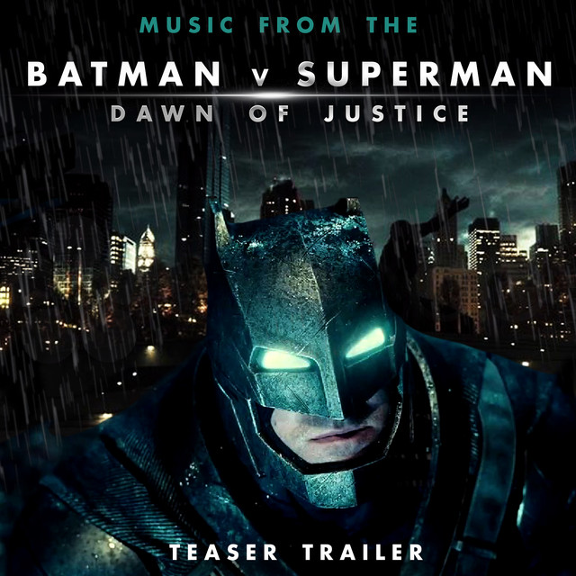Music From The Batman Vs Superman Dawn Of Justice Teaser Trailer By LOrchestra Cinematique On Spotify