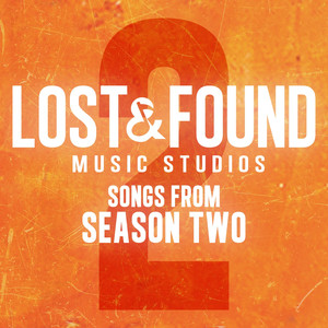 Lost & Found Music Studios: Songs from Season 2 - Lost & Found Music Studios