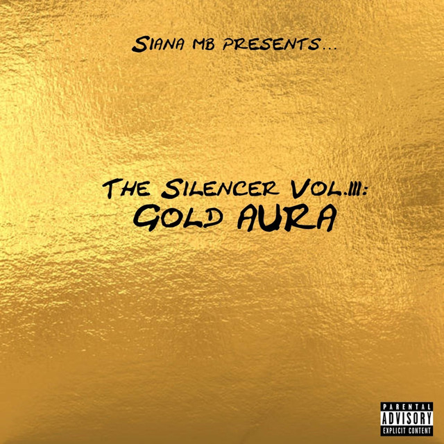 The Silencer Vol 3: Gold Aura by Siana MB on Spotify