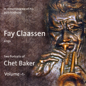 Fay Claassen Sings Two Portraits of Chet Baker Vol. 1 album