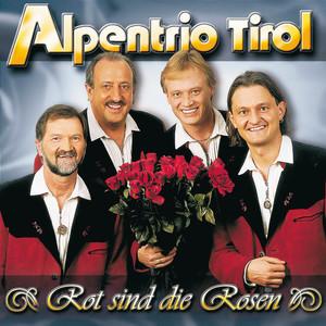 alpentrio tirol rot sind die rosen songtexte lyrics bersetzungen h rproben. Black Bedroom Furniture Sets. Home Design Ideas