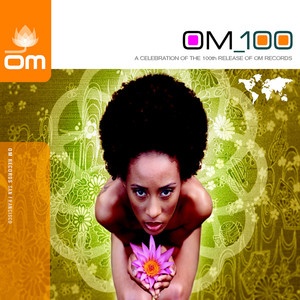 Om 100 - A Celebration of the 100th Release of Om Records Albumcover