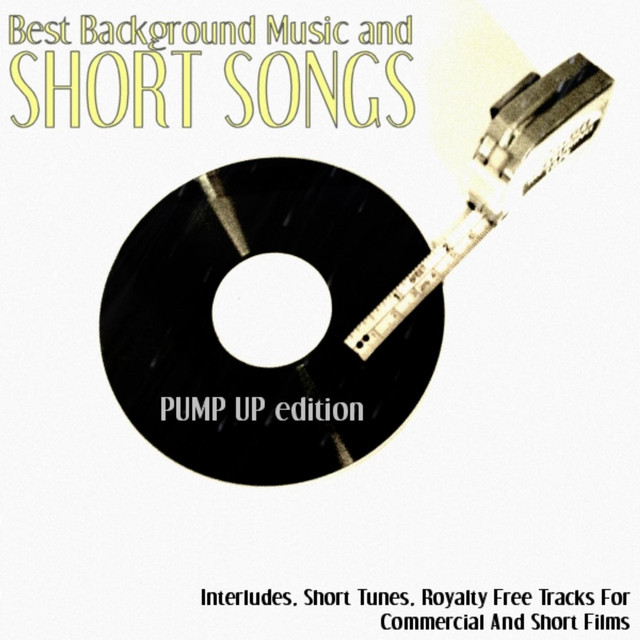 Best Background Music Short Songs (Pump Up Edition): Interludes