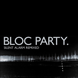 Silent Alarm Remixed album