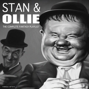 Stan & Ollie - The Complete Fantasy Playlist
