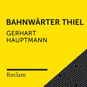 Hauptmann: Bahnwärter Thiel (Reclam Hörbuch) Audiobook