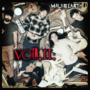 Vol. 2 - Walk Off The Earth