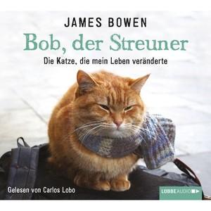 Bob, der Streuner - Die Katze, die mein Leben veränderte Hörbuch kostenlos