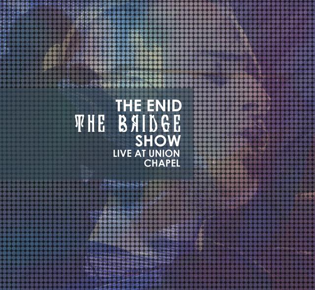 The Bridge Show, Live at Union Chapel