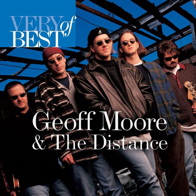 Geoff Moore & The Distance Very Best Of Geoff Moore And The Distance album cover