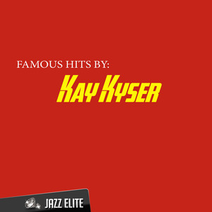 Famous Hits By Kay Kyser album