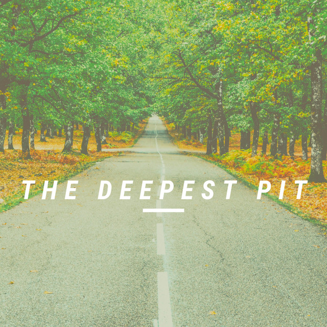The Deepest Pit