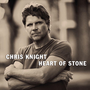 Heart of Stone - Chris Knight