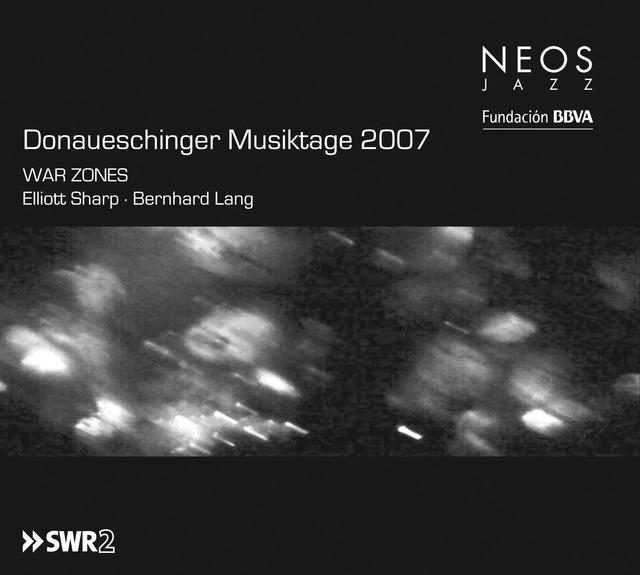 Donaueschinger Musiktage 2007: War Zones